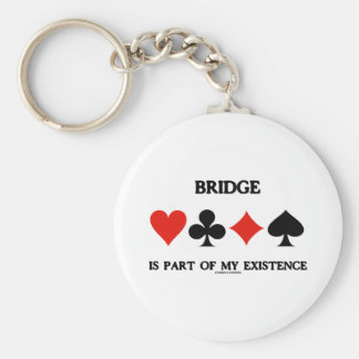 Bridge Is Part Of My Existence (Four Card Suits) Basic Round Button Key Ring