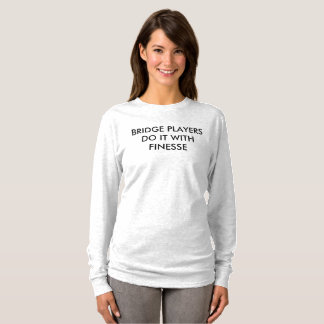 BRIDGE Players Do It with Finesse - Long Sleeve T T-Shirt