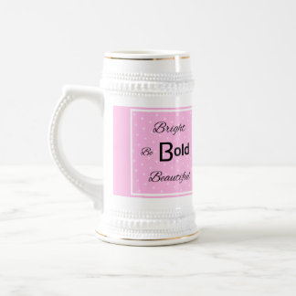 Bright Bold Beautiful inspire pink Beer Stein