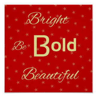 Bright Bold Beautiful inspire red gold Print