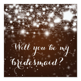 "Bright Brown | Stars Will You Be My Bridesmaid 5.25"" Square Invitation Card"