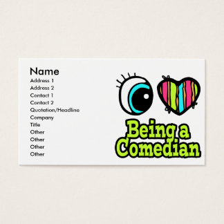 Bright Eye Heart I Love Being a Comedian Business Card