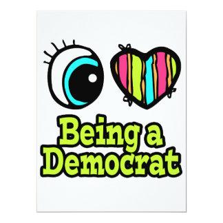Bright Eye Heart I Love Being a Democrat 17 Cm X 22 Cm Invitation Card