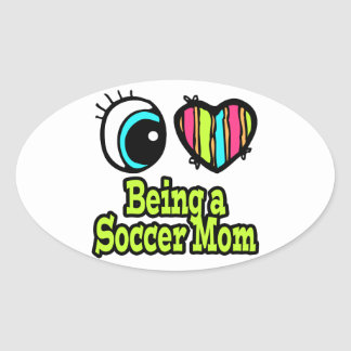 Bright Eye Heart I Love Being a Soccer Mom Oval Sticker