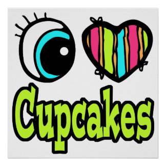 Bright Eye Heart I Love Cupcakes Poster