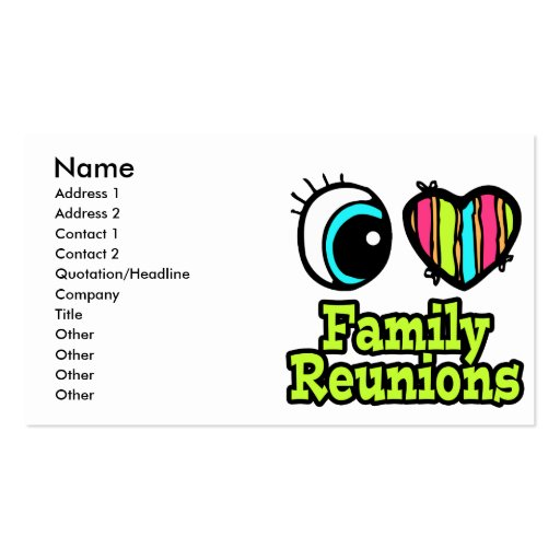 Bright Eye Heart I Love Family Reunions Business Card Templates