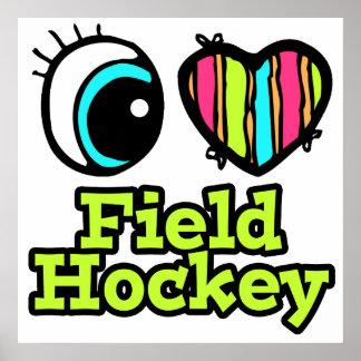 Bright Eye Heart I Love Field Hockey Poster