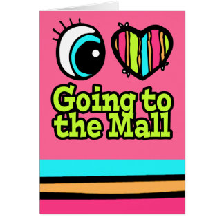 Bright Eye Heart I Love Going to the Mall Card