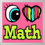 Bright Eye Heart I Love Math Poster