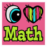 Bright Eye Heart I Love Math Posters