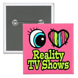 Bright Eye Heart I Love Reality TV Shows Pins