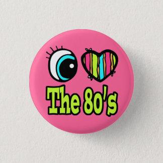 Bright Eye Heart I Love the 80s 3 Cm Round Badge