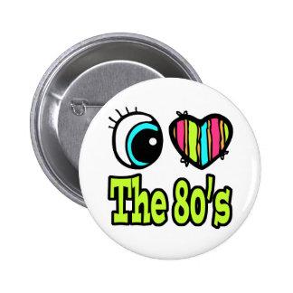 Bright Eye Heart I Love the 80s 6 Cm Round Badge