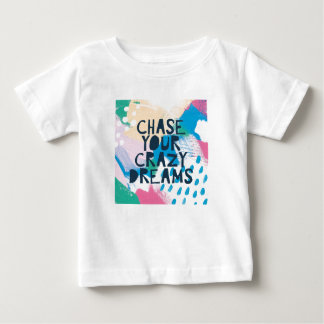 Bright Inspiration I   Chase Your Crazy Dreams Baby T-Shirt