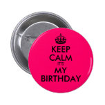 Bright Pink Keep Calm It's My Birthday 6 Cm Round Badge
