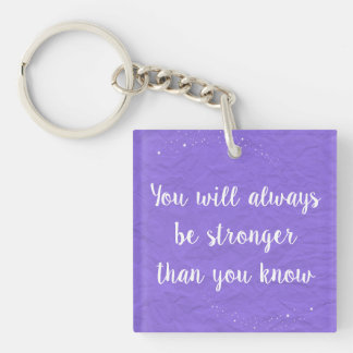 Bright Purple You Will Always Be Strong Key Chain