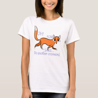 Bright sassy fox quote for crossword lovers T-Shirt