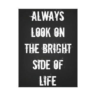 Bright Side of Life Stretched Canvas Prints