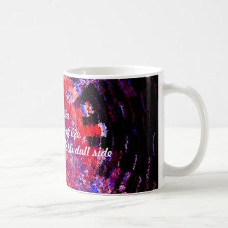 Bright side of Life Mug