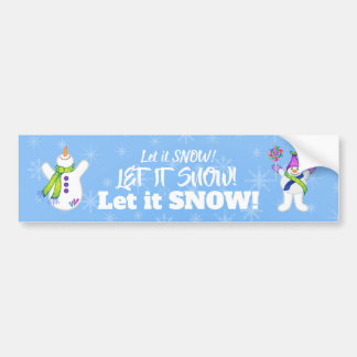 Bright Snowmen LET IT SNOW! Bumper Sticker