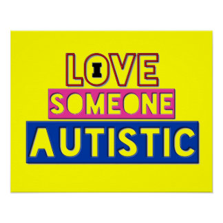 Bright Yellow/pink/Blue I Love Someone Autistic Poster