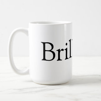 Brilliant! coffee mug