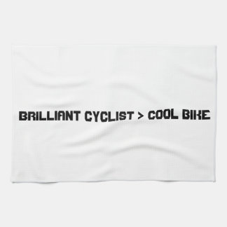 Brilliant Cyclist Greater Than Cool Bike. Tea Towel