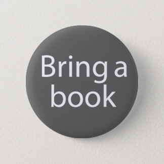 Bring a Book Grey 6 Cm Round Badge