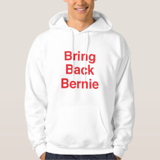 Bring Back Bernie Hoodie
