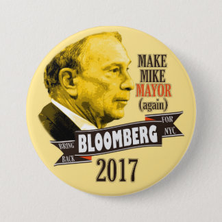 Bring Back Bloomberg for NYC Mayor in 2017 7.5 Cm Round Badge