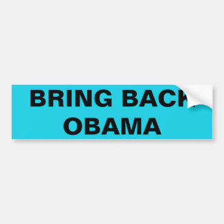 BRING BACK OBAMA bumper sticker