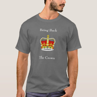 Bring back the crown T-Shirt