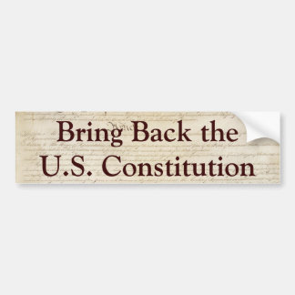 Bring Back the U.S. Constitution Bumper Sticker