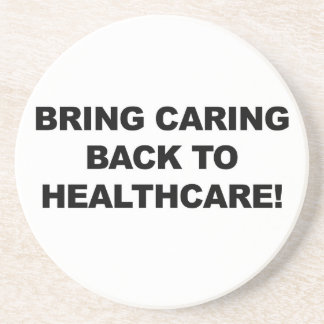 Bring Caring Back to Healthcare Coaster