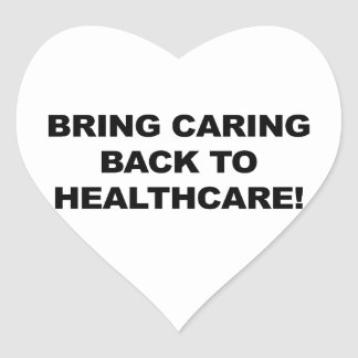 Bring Caring Back to Healthcare Heart Sticker