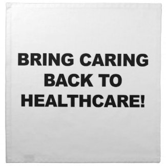 Bring Caring Back to Healthcare Napkin