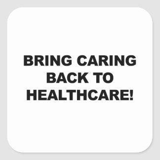 Bring Caring Back to Healthcare Square Sticker