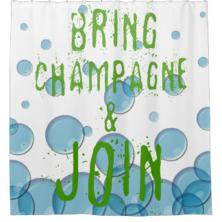 Bring Champagne And Join Ver. 2 Shower Curtain