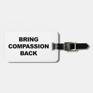Bring Compassion Back Luggage Tag