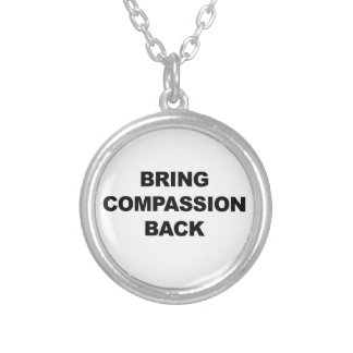 Bring Compassion Back Silver Plated Necklace