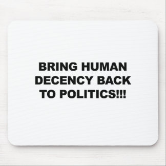 Bring Human Decency Back Mouse Pad