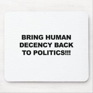 Bring Human Decency Back Mouse Pad