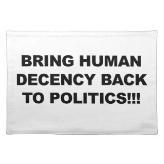 Bring Human Decency Back Placemat