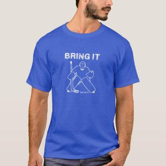 Bring It Hockey Goalie T-Shirt