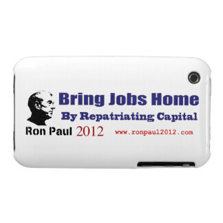 Bring Jobs Home by Repatriating Capital Ron Paul iPhone 3 Case-Mate Cases