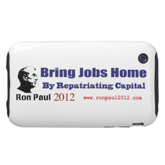 Bring Jobs Home by Repatriating Capital Ron Paul iPhone 3 Tough Covers