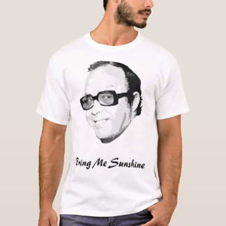 Bring Me Sunshine T-Shirt