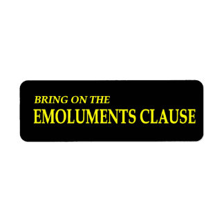 Bring on the Emoluments Clause Labels
