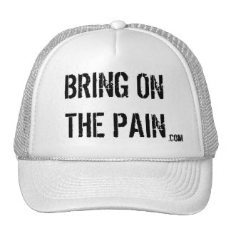 BRING ON THE PAIN, .com Cap