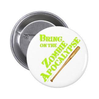 Bring on the Zombie Apocalypse 2 Pin